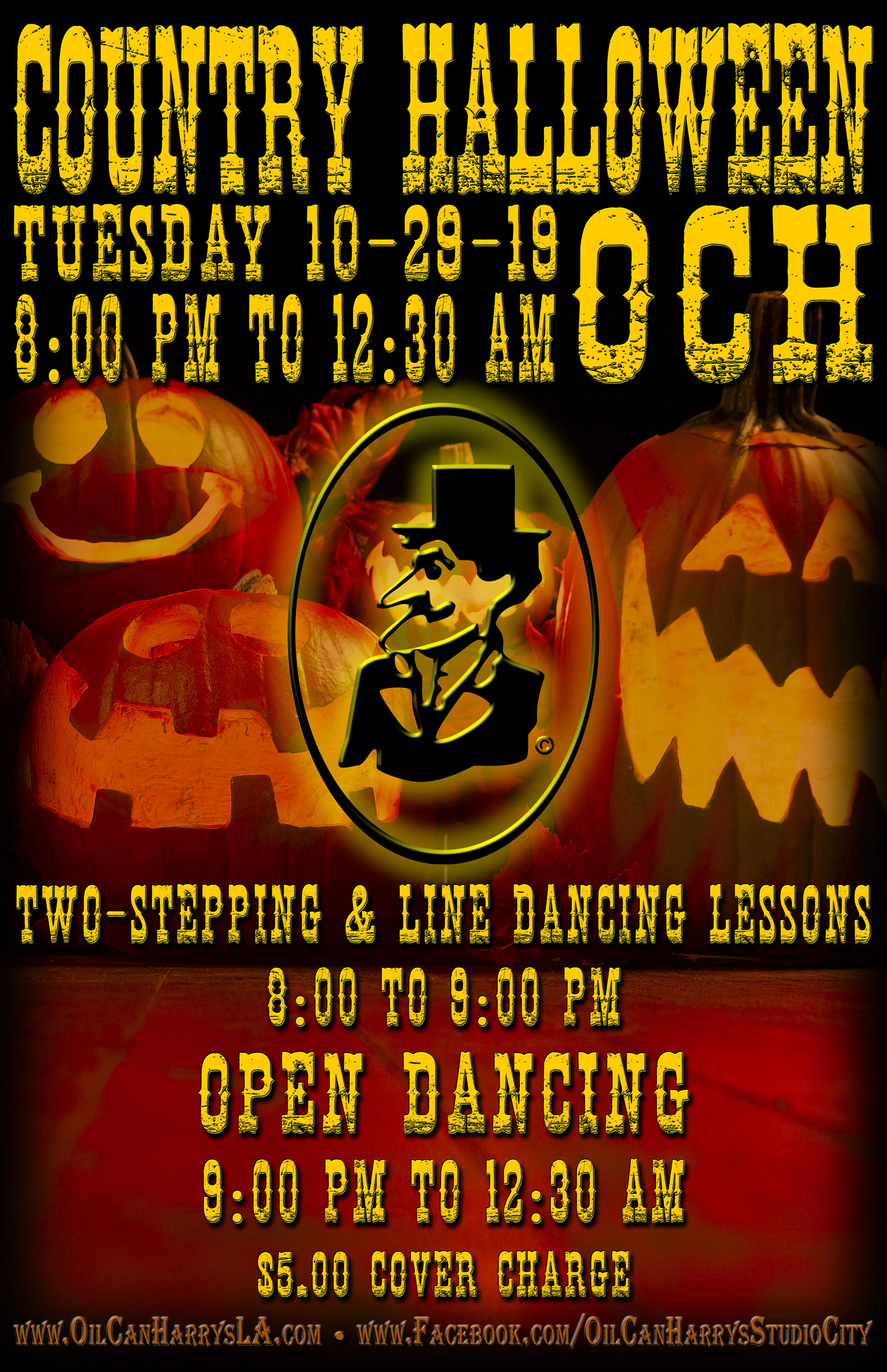 Country Halloween Night at Oil Can Harry's: Tuesday, October 29, 2018! Two-Stepping and Line Dance Lessons: 8:00 - 9:00 PM! Open Dancing: 9:00 PM - 12:30 AM! $5.00 Cover Charge.