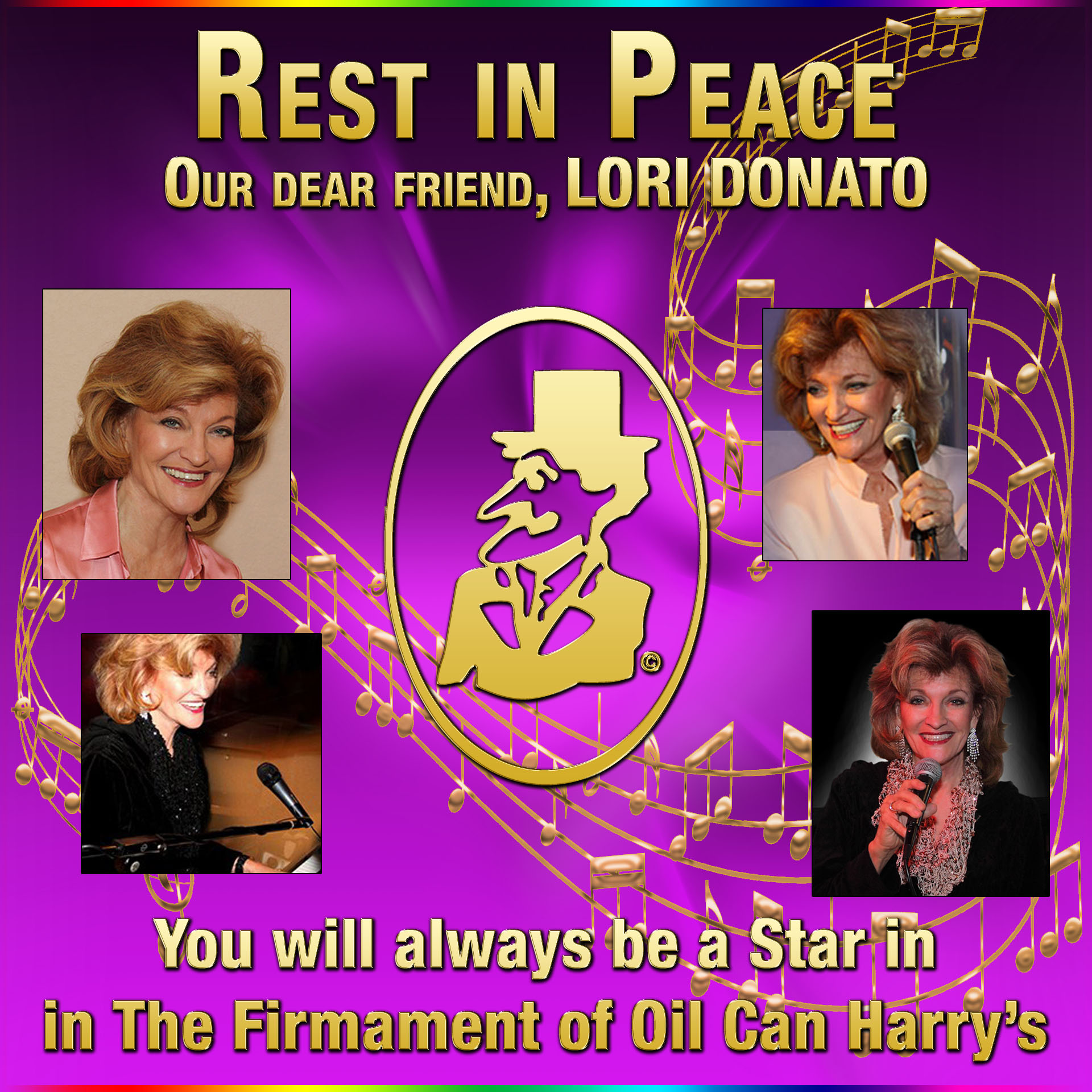 Rest in Peace our dear friend, Lori Donato. You will always be a star in The Firmament of Oil Can Harry's.