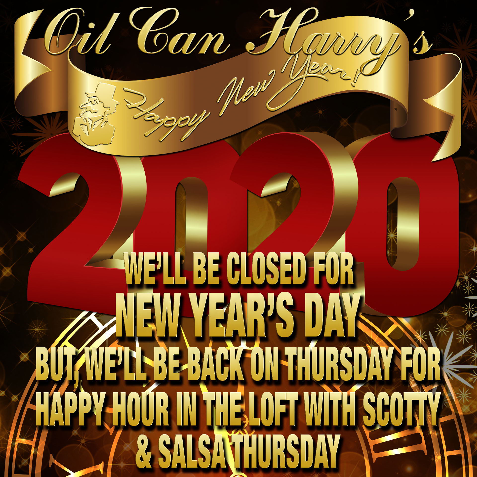 Oil Can Harry's will be closed on New Year's Day, but we'll be back on Thursday, 01/02/20.