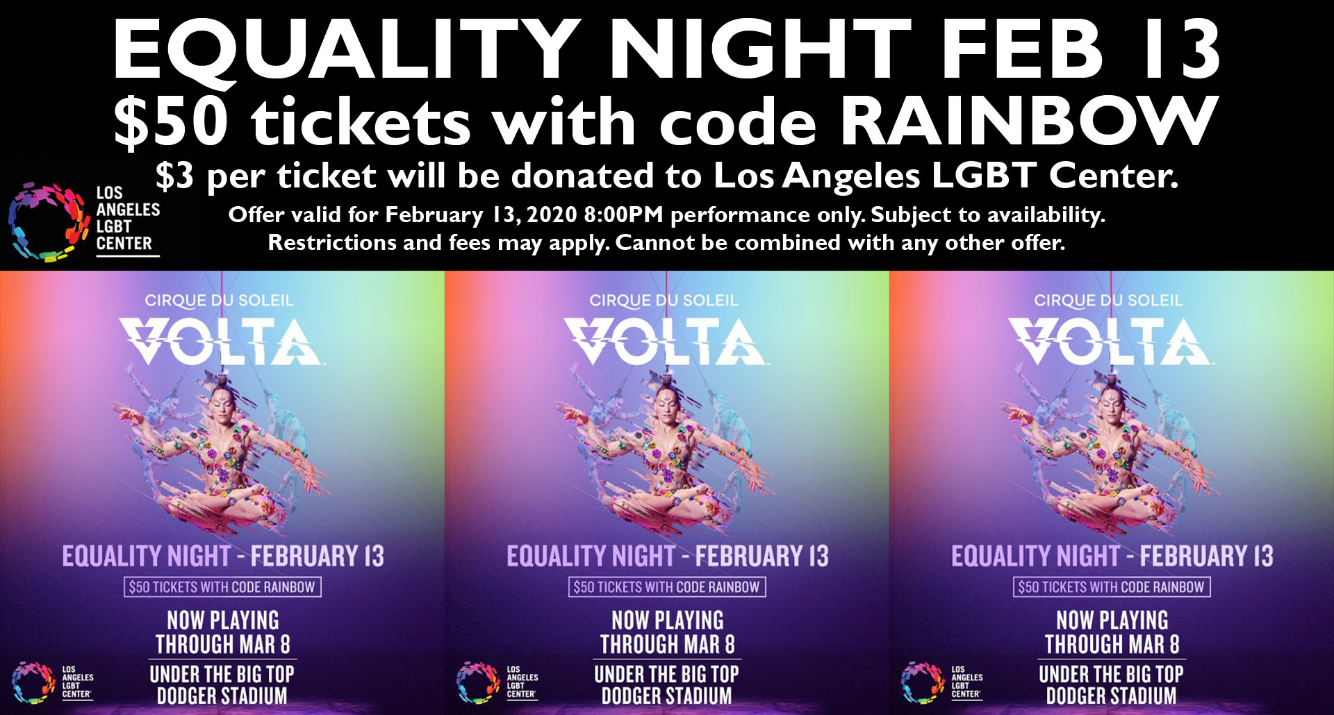VOLTA Equality Night on Thursday, Feb. 13, at Dodger Stadium! Get discounted $50 tix or $175 VIP tix with promo code RAINBOW - $3 from each ticket donated to the Center. See you under the Big Top!